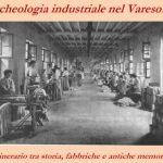Besozzo-Mercoledì 11 ottobre 2017 ore 21.45 – Archeologia industriale nel Varesotto