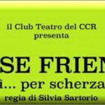 """False Friends"" Il Club Teatro del CCR  – Teatro Duse di Besozzo"