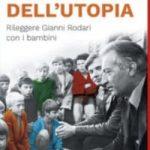 Venerdì 30 luglio 2021 ore 18.30  Schiranna – Varese – La scintilla dell'utopia ..rileggere Gianni Rodari