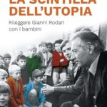 """Gianni Rodari 100+1 – """"La scintilla dell'utopia"""" – Sabato 23 ottobre 2021 ore 18.30 Gavirate Biblioteca Comunale"""